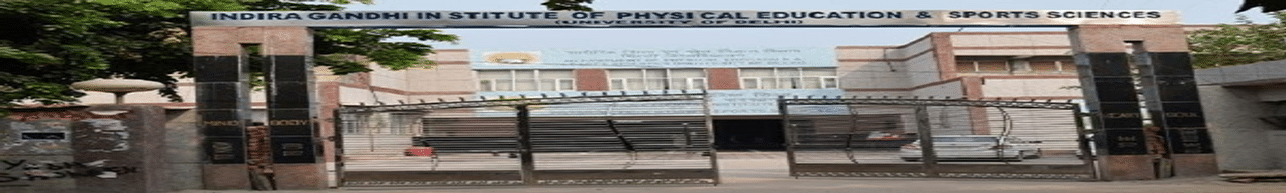 Indira Gandhi Institute of Physical Education and Sports Sciences - [IGIPESS], New Delhi