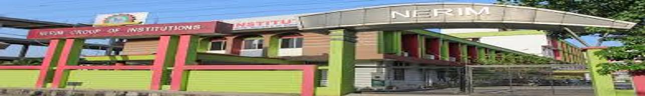 NERIM Group of Institutions - [NERIM], Guwahati