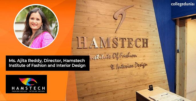 Interview Ms Ajita Reddy Director Of Hamstech Institute Of Fashion And Interior Design Collegedunia