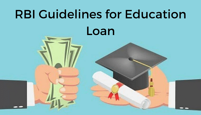 A Complete Guide on RBI Guidelines for Providing Education Loan to the Students